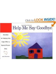 Amazon.com: Help Me Say Goodbye: Activities for Helping Kids Cope When a Special Person Dies (9781577490852): Janis Silverman: Books