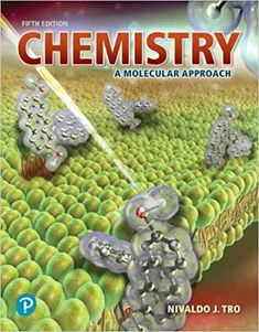 Chemistry: A Molecular Approach 5th Edition by Nivaldo J. Tro ISBN-13:9780134874371 (978-0-13-487437-1)ISBN-10:0134874374 (0-13-487437-4) Chemistry Textbook, Symbolic Representation, Interactive Media, Student Engagement, Book Gifts, Learning Activities, Free Ebooks, Good Books, Projects To Try