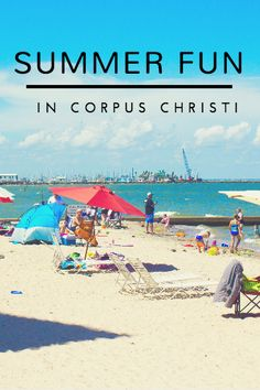 Have A Blast This Summer In Corpus Christi Texas Awesome Tips Beach