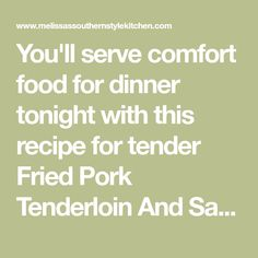 You'll serve comfort food for dinner tonight with this recipe for tender Fried Pork Tenderloin And Sawmill Gravy with a generous side of mashed potatoes. Fried Pork Tenderloin, Pork Cutlets, Pork Tenderloin Recipes, Pork Roast, Porkloin Roast, Batch Cooking, Cooking Recipes, Chicken Fried Steak, Poultry Seasoning