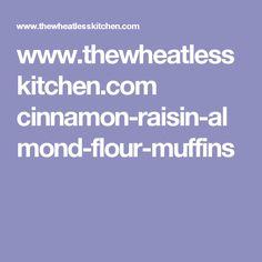 www.thewheatlesskitchen.com cinnamon-raisin-almond-flour-muffins