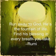 Find his blesing in every breath you take ~Rumi Sufi Quotes, Wise Quotes, Spiritual Quotes, Words Quotes, Inspirational Quotes, Sayings, Kahlil Gibran, Carl Jung, Rumi Poem