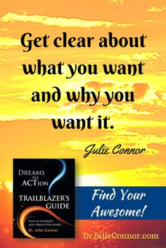"Get ""Dreams to Action Trailblazer's Guide"" and transform your dream into reality. Now. http://www.amazon.com/Dreams-Action-Trailblazers-Guide-Connor/dp/0991487206"
