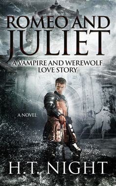 Romeo and Juliet: A Vampire and Werewolf Love Story (A Novel) - Kindle edition… I Love Books, Good Books, Books To Read, My Books, Fransisco Lachowski, Paranormal Romance Books, Book Boyfriends, Fantasy Books, Free Kindle Books