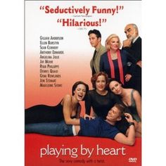 Playing By Heart, starring Angelina Jolie, Ryan Phillippe, Sean Connery, Gena Rowland, Jon Stewart, and Gillian Anderson... My second favorite movie of all-time :)