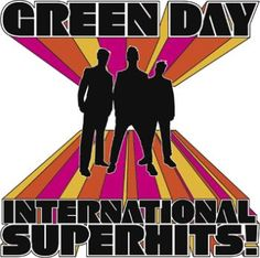 "L'album dei #GreenDay intitolato ""International superhits""."