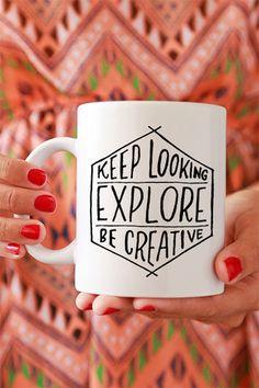 Keep Looking, Explore, Be Creative Mug