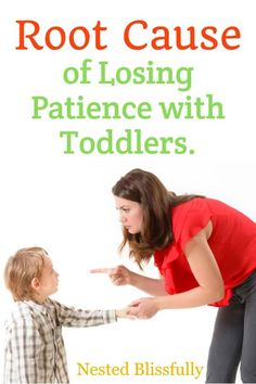 Learn the reason behind losing patience with toddlers, how to break the cycle of being impatient with kids. When you feel like - I keep losing my temper with my toddler, and I don't want to yell at my kids anymore. Learn- how to be patient with toddlers. #momlife #patience #toddler #kids #positiveparenting #intentionalparenting #mom via @nestedblissfully