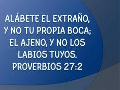 NUESTRAS PALABRAS - PROVERBIOS 27:2