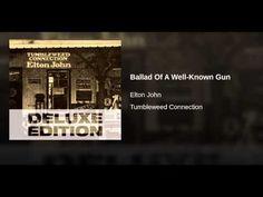 Elton - Ballad Of A Well-Known Gun