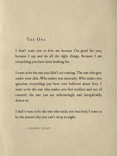 rebelbeattt:  I want to be the one… you are infuriatingly and inexplicably drawn to. // Lang Leav