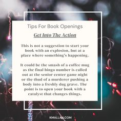 Get Into The Action. Taken from the #blog post, Tips For Book Openings. #wednesdaywisdom #writers #writingcommunity #writingtruths #writingtips #writersofinstagram #authorsofinstagram #writerscafe #writingproblems #writingadvice Bingo Calls, Writing Problems, Wednesday Wisdom, Writing Advice, Sentences, Writers, Good Books, Action, Shit Happens