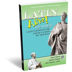"Latin Alive! Reader - 'Latin literature from Cicero to Newton' from Classical Academic Press.  ""Reading selections from authors from the days of Cicero to Newton varying in length and complexity as much as they do in style and content."""
