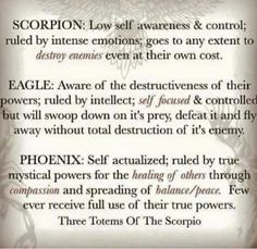 I'm the Phoenix Scorpio. Our energies are very powerful, especially on the lower level Scorpios.