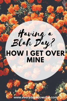 Somedays you wake up feeling blah! It's important to know how to get over that feeling quickly so it doesn't ruin your day. Here's how...