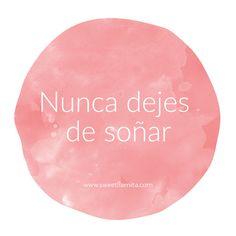 """Never stop dreaming"" #sweetllamita #motivation #quote #spanish www.sweetllamita.com"