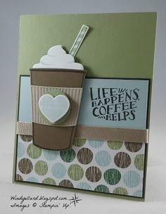 Windy's Wonderful Creations: Life Happens, Stampin' Up!, Coffee Cafe, Coffee Break DSP, Coffee Cups dies, Wood Words