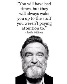 Wisdom from Robin Williams Quotes To Live By, Me Quotes, Motivational Quotes, Inspirational Quotes, Daily Quotes, Robin Williams Quotes, Depression Quotes, Depression Kills, Bad Timing