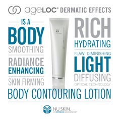 ageLOC Dermatic Effects Body Contouring Lotion. Helps smooth the appearance of fat and cellulite and improve the appearance of skin firmness. Nu Skin, Anti Aging Skin Care, Natural Skin Care, Nuskin Toothpaste, Galvanic Body Spa, Body Contouring, Diffused Light, Body Lotions, Skin Firming