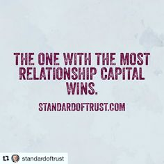 """#Repost @standardoftrust with @repostapp  """"The one with the most relationship capital wins."""" #trust #gamification #relationshipcapital #PeerSaaS #SaaS #quote #quotes #theconnectorint"""