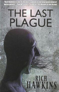 """The Last Plague""  ***  Rich Hawkins  (2014)"