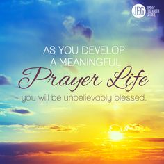 You will experience these blessings as you cultivate a heart of prayer: