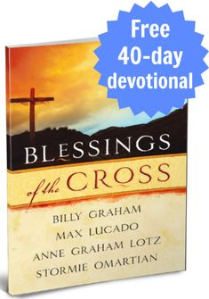 """Blessings of the Cross"" is a Lenten daily devotional written by a copulation of some of the best Christian authors. If you celebrate Lent, I highly recommend it. God's Blessings!"