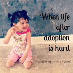 When Life After Adoption Is Hard