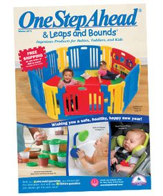 Winter 2013 Catalog.  Happy New Year! Now's the perfect time of year to focus on the home front. Whether you're childproofing, organizing, or updating, we have great ideas for you! Here's to a happy, healthy, safe, and wonderful 2013!