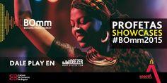 ¡Estamos por cerrar el listado! Nos complace presentar a @PROFETASmusic, otro de los Showcases del #BOmm2015.