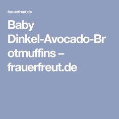 Baby Dinkel-Avocado-Brotmuffins – frauerfreut.de