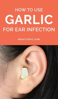 Home Remedies How to Use Garlic for Ear Infection? - garlic have an anti-inflammatory action and natural anti-bacterial, anti-fungal and anti-septic. Here are effective ways to use garlic for ear infection Garlic For Ear Infection, Ear Infection Relief, Natural Ear Infection Remedy, Oils For Ear Infection, Ear Congestion Relief, Ear Pain Remedies, Earache Remedies, Remedies For Tooth Ache, Health Remedies
