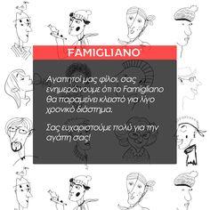 Όταν θα το επιτρέψουν οι συνθήκες, θα είμαστε ξανά μαζί, για να μοιραστούμε την χειροποίητη ευτυχία! #famigliano #myfamigliano #seeyousoon