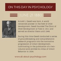 21st June 1880. Arnold L. Gesell was born. A world renowned pioneer in the field of child development, Gesell conducted a series of groundbreaking and comprehensive research programs into the normative progression of infant development. #ArnoldLGesell #ChildDevelopment #psychology