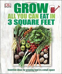 Grow All You Can Eat in Three Square Feet >>> More info could be found at the image url.