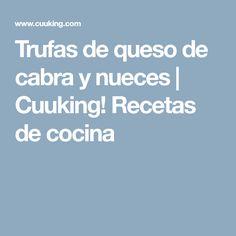 Trufas de queso de cabra y nueces   Cuuking! Recetas de cocina