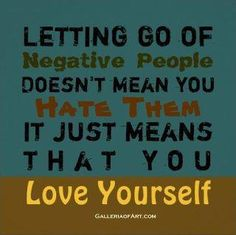 Letting go of people who are negative in your life is setting limits on your time, energy and mental health. If they are close family that you can not close, then make sure you setting limits will be the key.