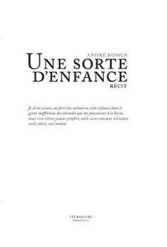 Une sorte d'enfance : récit / André Romus - Bruxelles : Tétras Lyre, imp. 2012