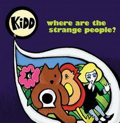 janglepophub: KiDD - Where Are The Strange People (Label: Pretty Olivia Records) Crazy People, Strange People, Bmx Bandits, Music Lovers, Album, Pretty, Fictional Characters, Vinyls, Lp