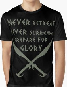 20% off sitewide. Don't keep your cart waiting. Use SCREAM20.Never Retreat-Never Surrender-Prepare for Glory-Spartan Graphic T-Shirt