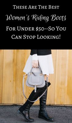 bfeffa24ee8 These Are The Best Women's Riding Boots For Under $50--So You Can Stop  Looking!