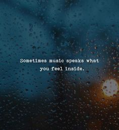 Sometimes music speaks what you feel inside Music Quotes Deep, Lyric Quotes, Madea Quotes, Qoutes, Amazing Quotes, Cute Quotes, Meaningful Quotes, Inspirational Quotes, Music Mood