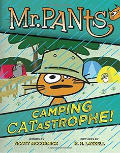 Mr. Pants: Camping Catastrophe! by Scott Mccormick…