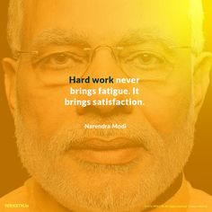"Another reason to do hard work. like emoticon ""Hard work never brings fatigue. It brings Satisfaction."" - Mr. Narendra Modi Prime Minister, INDIA. ‪#‎hardwork‬ ‪#‎quoteoftheday‬ ‪#‎graphic‬ ‪#‎design‬ ‪#‎namo‬ ‪#‎modi‬"