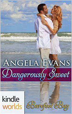 Barefoot Bay: Dangerously Sweet (Kindle Worlds Novella)