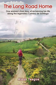 The Long Road Home: One woman's true story of reclaiming her life along the legendary Camino de Santiago by Alesa Teague, For my review, see http://janevblanchard.com/books-i-reviewed/nonfiction-2/camino-books/the-long-road-home-by-alesa-teague/