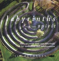 Labyrinths for the Spirit: How to Create Your Own Labyrinths for Meditation and Enlightenment by Jim Buchanan http://www.amazon.com/dp/1856752615/ref=cm_sw_r_pi_dp_bwVLwb043MY20