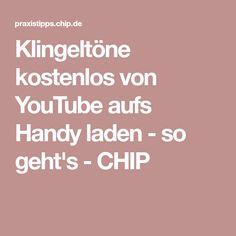 Klingeltöne kostenlos von YouTube aufs Handy laden - so geht's - CHIP