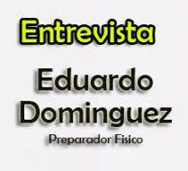 Entrevista Eduardo Dominguez Preparador Personal
