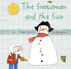 The Snowman and the Sun, written by Susan Taghdis, illustrated by Ali Mafakheri (Tiny Owl Publishing, 2015)